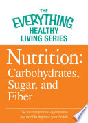Nutrition: Carbohydrates, Sugar, and Fiber