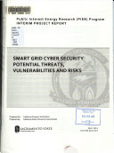 Smart Grid Cyber Security Potential Threats  Vulnerabilities and Risks