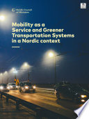 Mobility As A Service And Greener Transportation Systems In A Nordic Context Book PDF