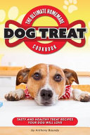 The Ultimate Homemade Dog Treat Cookbook Book PDF