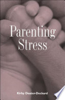 """Parenting Stress"" by Kirby Deater-Deckard"