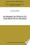Economic Rationality and Practical Reason Book