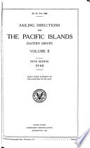 Sailing Directions for the Pacific Islands  eastern Groups