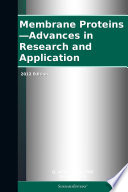 Membrane Proteins   Advances in Research and Application  2012 Edition
