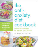 The Anti Anxiety Diet Cookbook
