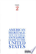 AMERICAN HERITAGE NEW PICTORIAL ENCYCLOPEDIC GUIDE TO THE UNITED STATE