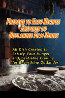 Prepare to Easy Recipes Inspired by Outlander Film Series