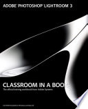 Adobe Photoshop Lightroom 3 Classroom in a Book