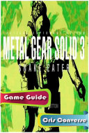 Metal Gear Solid 3: Snake Eater Game Guide