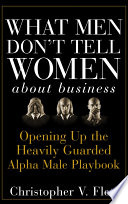 What Men Don t Tell Women About Business