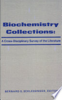 Biochemistry Collections A Cross Disciplinary Survey Of The Literature Book PDF