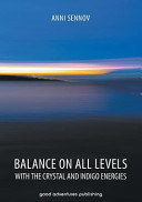 Balance on All Levels with the Crystal and Indigo Energies