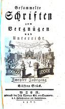 Gesammelte Schriften zum Vergnügen und Unterricht. (Hrsg. von Christian Gottlob Stephanie)