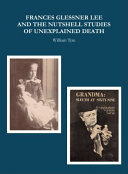 Frances Glessner Lee and the Nutshell Studies of Unexplained Death