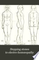 Stepping Stones to Electro-homœopathy