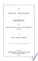 The prose writers of America with a survey of the intellectual history  condition  and prospects of the country