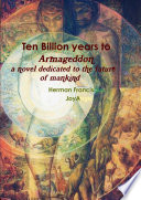 Ten Billion Years to Armageddon  A novel dedicated to the future of mankind