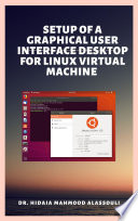 Setup of a Graphical User Interface Desktop for Linux Virtual Machine on Cloud Platforms