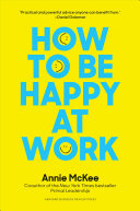 How to be happy at work: the power of purpose, hope and friendships