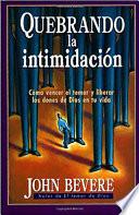 Quebrando La Intimidacin / Breaking Intimidation