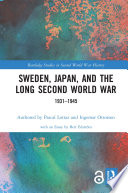 Sweden  Japan  and the Long Second World War