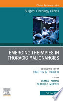 Therapies in Thoracic Malignancies  An Issue of Surgical Oncology Clinics of North America  E Book