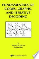 Fundamentals of Codes  Graphs  and Iterative Decoding