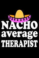 Nacho Average Therapist