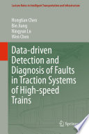 Data driven Detection and Diagnosis of Faults in Traction Systems of High speed Trains