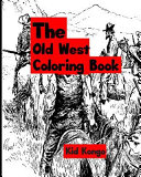 The Old West Coloring Book