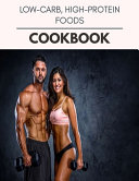 Low carb  High protein Foods Cookbook