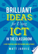 Brilliant Ideas for Using ICT in the Classroom