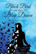 Black Bird in the Blue Dawn: My Scattered Journeys ebook