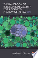 The Handbook of Information Security for Advanced Neuroprosthetics
