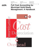 Full cost accounting for municipal solid waste management a handbook