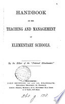 Handbook On The Teaching And Management Of Elementary Schools By The Editor Of The National Schoolmaster