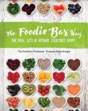 The Foodie Bar Way Book
