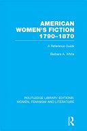 American Women s Fiction  1790 1870