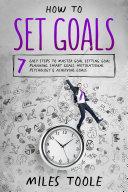 How to Set Goals  7 Easy Steps to Master Goal Setting  Goal Planning  Smart Goals  Motivational Psychology   Achieving Goals