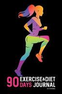 90 Days Exercise & Diet Journal
