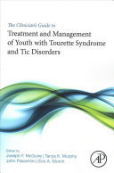 The Clinician's Guide to Treatment and Management of Youth with Tourette Syndrome and Tic Disorders