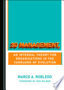 3D Management  an Integral Theory for Organisations in the Vanguard of Evolution