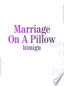 Marriage On A Pillow