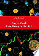 Digital Gold: Earn Money on the Web