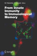 From Innate Immunity to Immunological Memory Book