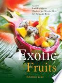 """Exotic Fruits Reference Guide"" by Sueli Rodrigues, Ebenezer de Oliveira Silva, Edy Sousa de Brito"