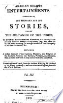 Arabian Nights Entertainments, Consisting of One Thousand and One Stories, Told by the Sultaness of the Indies