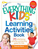 The Everything Kids  Learning Activities Book Book