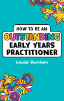How to be an Outstanding Early Years Practitioner