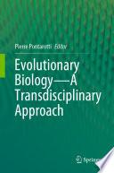 Evolutionary Biology   A Transdisciplinary Approach Book